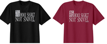 Thou Shalt Not Snivel Tee